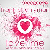 Love Me by Frank Cherryman