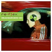 Headbangers Go by Re-Flex