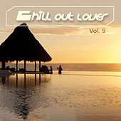 Chill Out Lover Vol. 9 by Various Artists