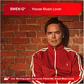 Play & Download House Music Lover (The Album) by Swen G* | Napster