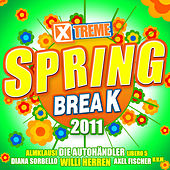 Play & Download Xtreme Spring Break 2011 by Various Artists | Napster
