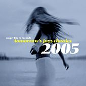 Tomorrow's Jazz Classics 2005 by Various Artists
