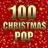 Play & Download 100 Christmas Pop by Various Artists | Napster
