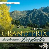 Grand Prix der schönsten Berglieder Folge 3 by Various Artists
