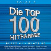 Die Top 100 Hitparade Folge 3 by Various Artists