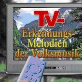 TV- Erkennungsmelodien der Volksmusik by Various Artists
