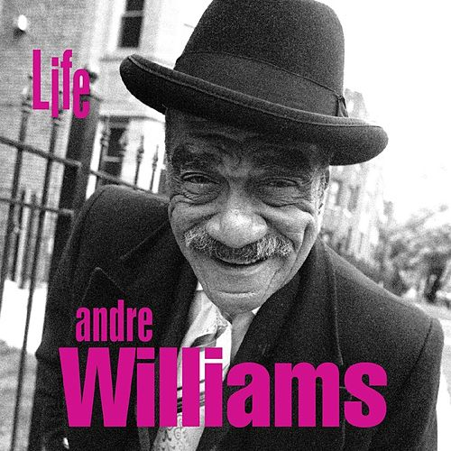 Play & Download Life by Andre Williams | Napster