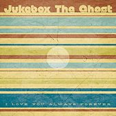 Play & Download I Love You Always Forever - Single by Jukebox The Ghost | Napster