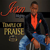 Temple of Praise by Jason Mighty