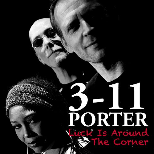 Play & Download Luck Is Around The Corner by 3-11 Porter | Napster