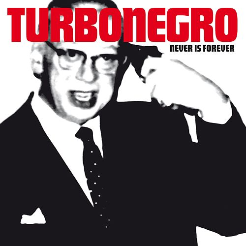 Play & Download Never Is Forever by Turbonegro | Napster