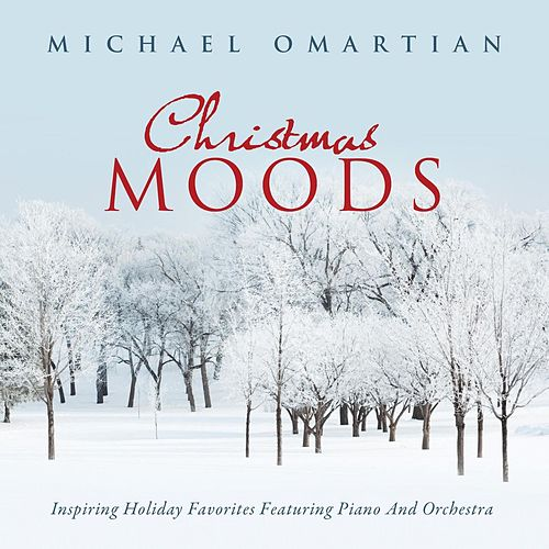 Play & Download Christmas Moods: Inspiring Holiday Favorites Featuring Piano and Orchestra by Michael Omartian | Napster