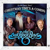 Christmas Time's A-Coming by The Oak Ridge Boys
