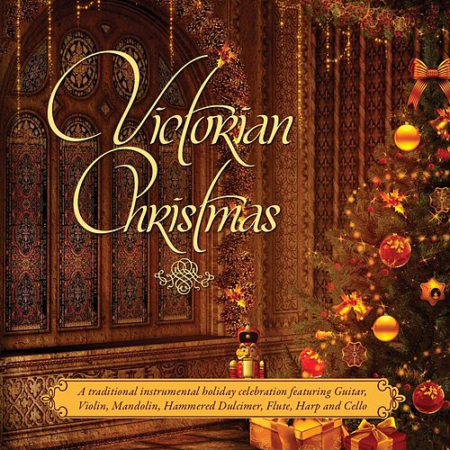 Victorian Christmas: A Traditional Victorian Instrumental Holiday Celebration by Craig Duncan