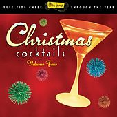 Ultra Lounge Christmas Cocktails Vol. 4 by Various Artists
