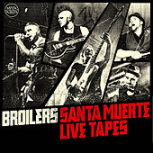 Play & Download Santa Muerte Live Tapes by Broilers | Napster