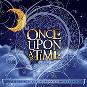 Play & Download Once Upon a Time: Cherished Songs from Animated Movie Classics by David Huntsinger | Napster