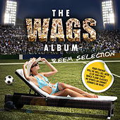 Play & Download The Wags Album (Reem Selection) by Various Artists | Napster