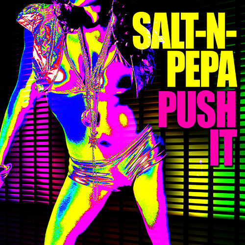 Push It by Salt-n-Pepa