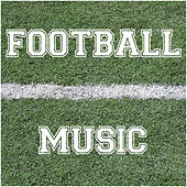 Play & Download Football Music by Various Artists | Napster