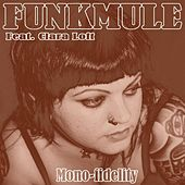 Play & Download Mono-Fidelity by FunkMule | Napster