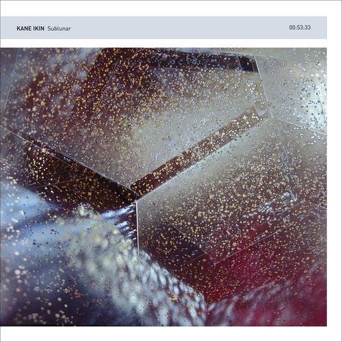 Play & Download Sublunar by Kane Ikin | Napster