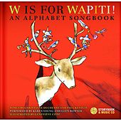 Play & Download W is for Wapiti! by Various Artists | Napster