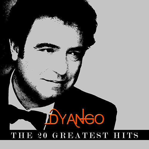 Play & Download Dyango - The 20 Greatest Hits by Dyango | Napster