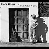 Play & Download House Party in Coachella by Tiger Room | Napster