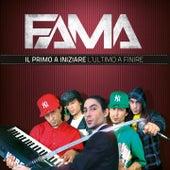 Play & Download Il primo a iniziare e l'ultimo a finire by Fama | Napster