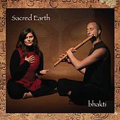 Play & Download Bhakti by Sacred Earth | Napster
