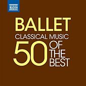 Play & Download Ballet Music – 50 of the Best by Various Artists | Napster