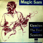 Play & Download Genius - The Final Sessions by Magic Sam | Napster