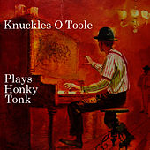 Play & Download Plays Honky Tonk Piano by Knuckles O'Toole | Napster