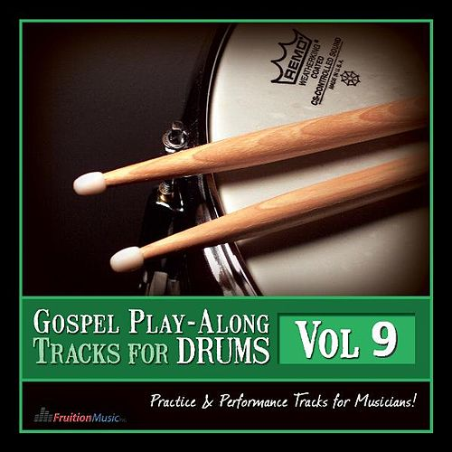 Gospel Play-Along Tracks for Drums Vol. 9 by Fruition Music Inc.