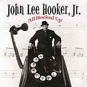 Play & Download All Hooked Up by John Lee Hooker Jr. (2) | Napster