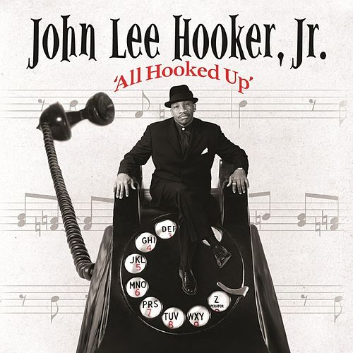 All Hooked Up by John Lee Hooker Jr. (2)