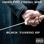 Play & Download Black Tuxedo by Maestro Fresh Wes | Napster