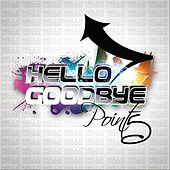 Play & Download Hello Goodbye by Point5 | Napster