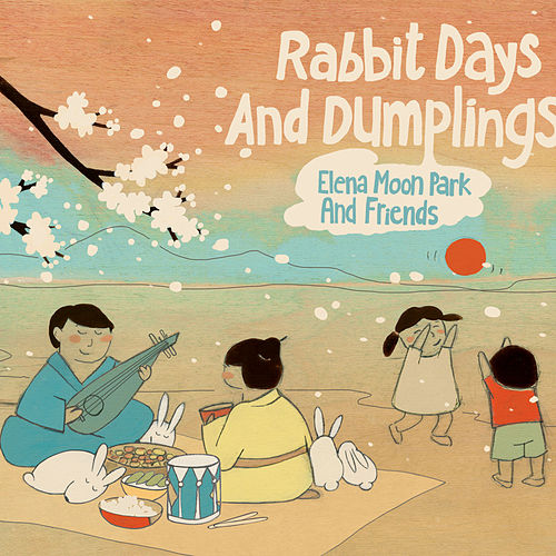 Play & Download Rabbit Days and Dumplings by Elena Moon Park | Napster