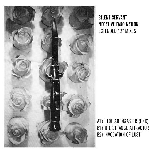 Negative Fascination (Extended 12' Mixes) by Silent Servant
