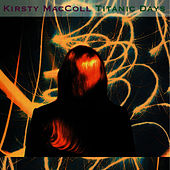 Play & Download Titanic Days by Kirsty MacColl | Napster