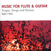 Music for Flute & Guitar: Tangos, Songs & Dances by Virginia Taylor