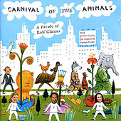 Play & Download Carnival of the Animals: A Parade of Kids' Classics by Various Artists | Napster