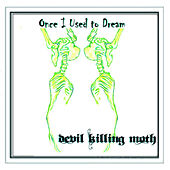 Once I Used to Dream by Devil Killing Moth