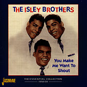 You Make Me Want To Shout von The Isley Brothers