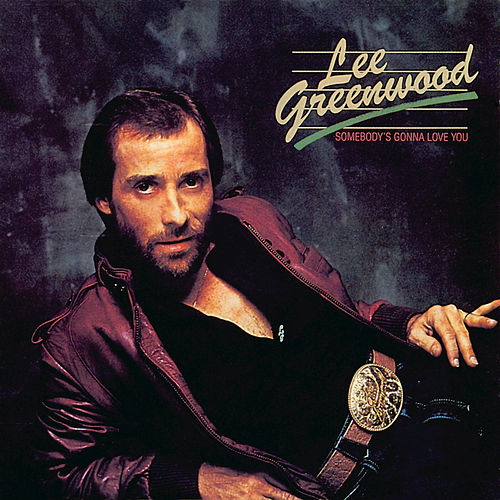 Play & Download Somebody's Gonna Love You by Lee Greenwood | Napster