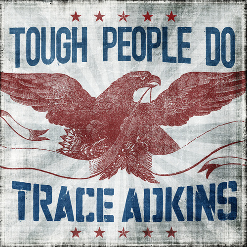 Play & Download Tough People Do by Trace Adkins | Napster