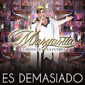 Play & Download Es Demasiado by Margarita La Diosa De La Cumbia | Napster