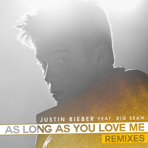 Play & Download As Long As You Love Me Remixes by Justin Bieber | Napster